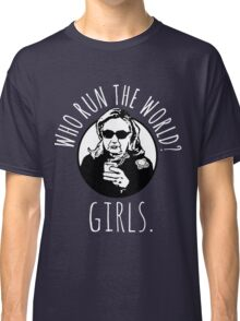 Hillary Clinton Who Run The World Classic T-Shirt