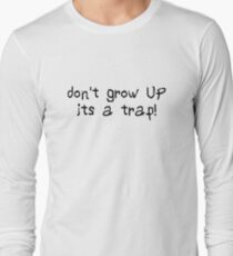 dont grow up adult funny gift cool birthday gifts kids inspirational motivational quotes t shirts Langarmshirt