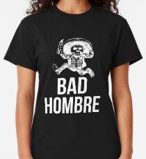 Bad Hombre Funny Trump Clinton Debate Bad Ombre  Classic T-Shirt