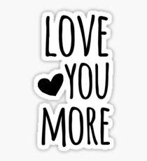 Love You More Quote Sticker