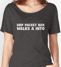 UDP Packet Walks into a Bar Women's Relaxed Fit T-Shirt