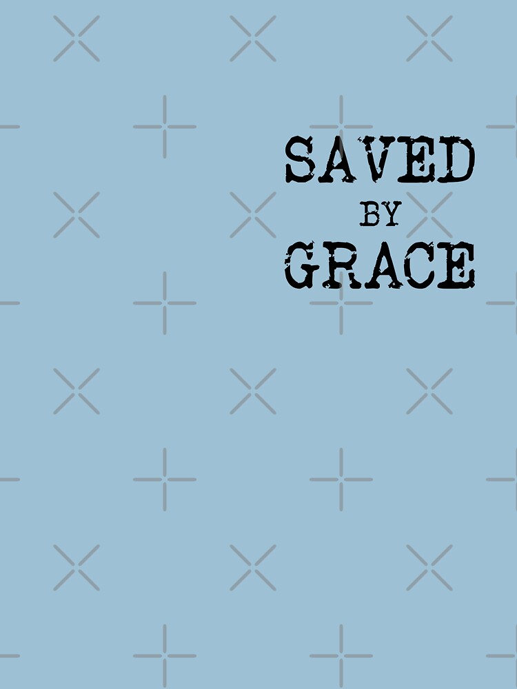 saved by grace by maniacalaugh