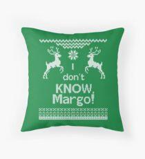 I Don't Know Margo! Throw Pillow
