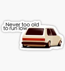 Never to old too run low Sticker