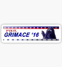 """F*ck it, Grimace '16"" bumper sticker Sticker"