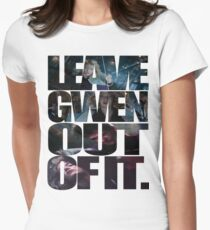 """Leave Gwen Out of It."" T-Shirt"