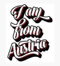 I AM FROM AUSTRIA Photographic Print