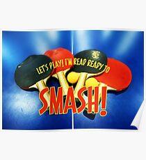 Ready to Smash Pingpong Bats Table Tennis Paddles Rackets Poster