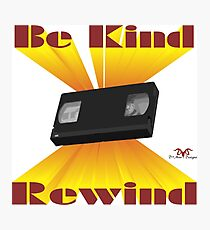 Be Kind Rewind Ver. 6 Photographic Print