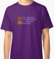 So Shines a Good Deed Classic T-Shirt