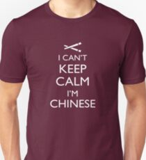 I Can't Keep Calm, I'm Chinese! T-Shirt