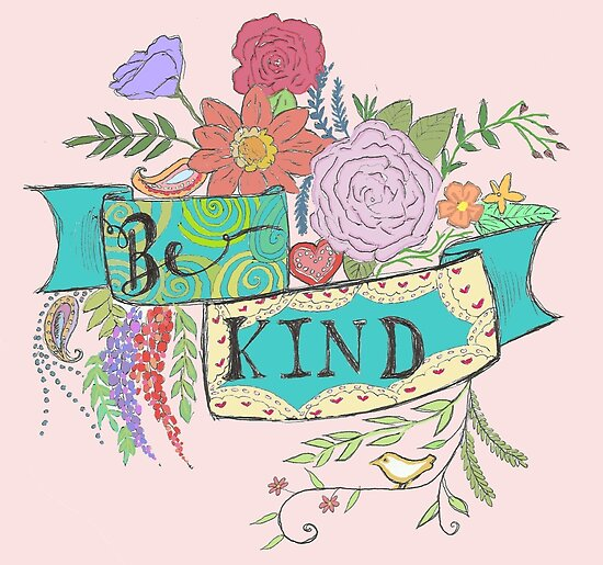 Be Kind by lilliesandroses