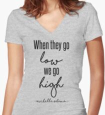 When They Go Low We Go High Women's Fitted V-Neck T-Shirt