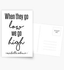 When They Go Low We Go High Postcards