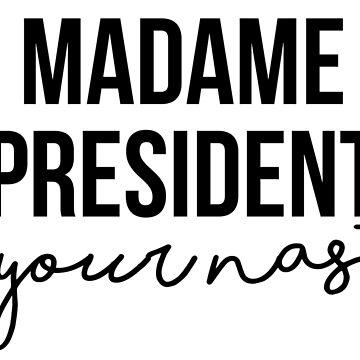 Madame President Wenn Sie böse sind von kjanedesigns