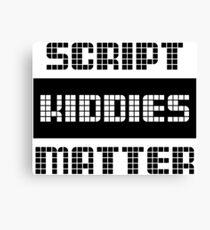 Script Kiddies Matter 1 Canvas Print