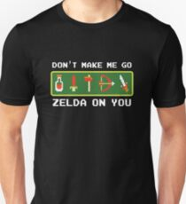 Don't Make Me Go Zelda On You! Unisex T-Shirt