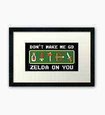 Don't Make Me Go Zelda On You! Framed Print