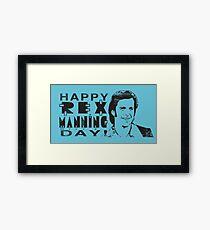 Happy Rex Manning Day! Framed Print