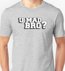 U mad bro? Are you mad bro? Unisex T-Shirt