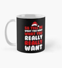 SO TELL ME WHAT YOU WANT  Mug