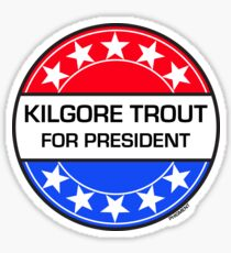 KILGORE TROUT FOR PRESIDENT Sticker