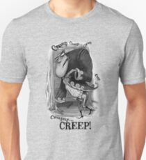 Creepity Creep! Unisex T-Shirt
