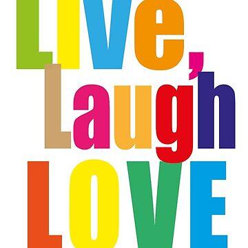 Live, Laugh, Love by Jarivip