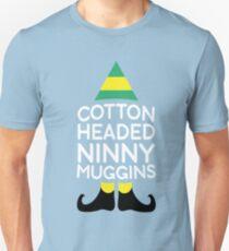 Cotton Headed Ninny Muggins-t shirt Unisex T-Shirt