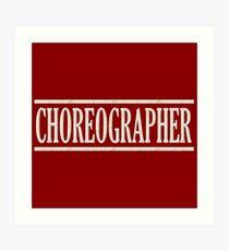 Choreographer (white) Art Print