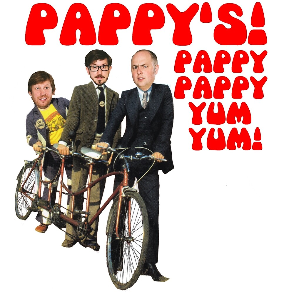 PAPPY PAPPY YUM YUM! by oliverdouble