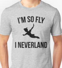 I'm So Fly I Neverland Unisex T-Shirt