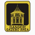 DANGER GAZEBO by Ing4art