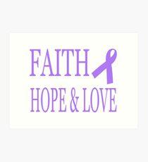 Faith Hope & Love All Cancers Lavender Ribbon  Art Print