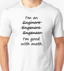 I'm an Engineer I'm Good at Math Slim Fit T-Shirt