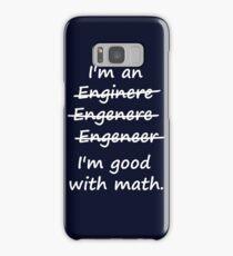 I'm an Engineer I'm Good at Math Samsung Galaxy Case/Skin