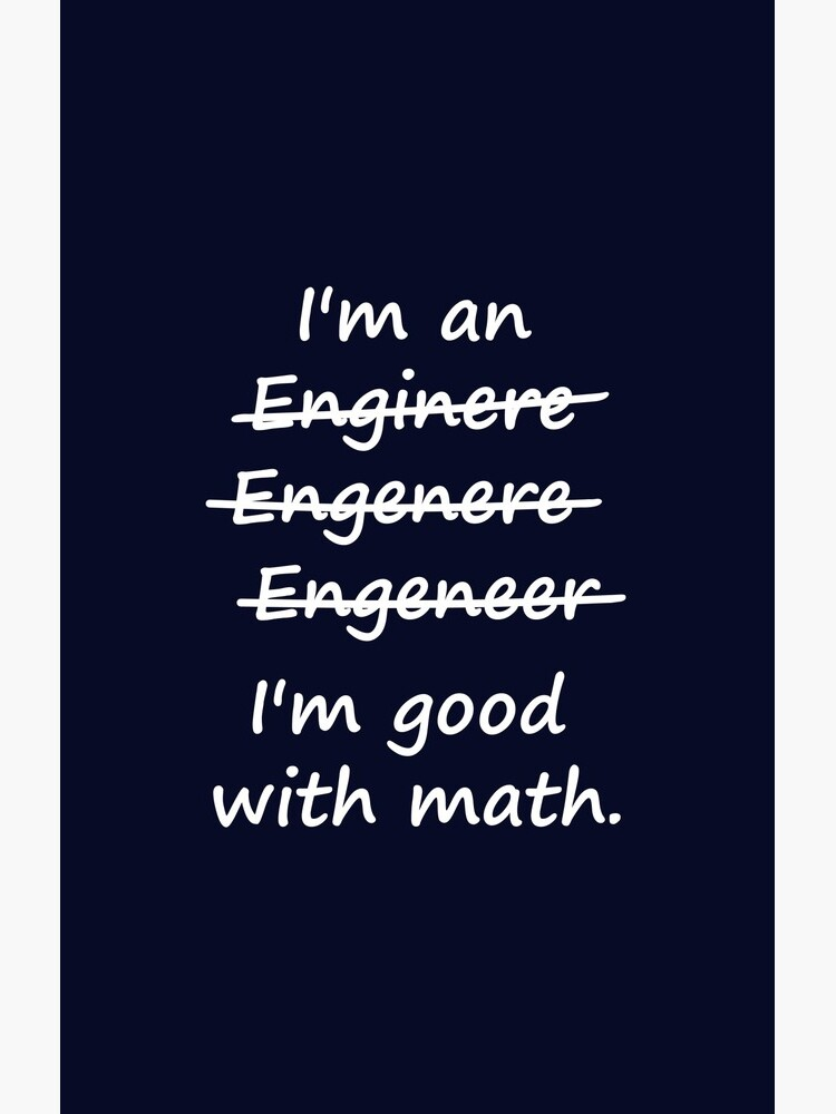 I'm an Engineer I'm Good at Math von TheShirtYurt