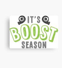 It's boost season - 3 Canvas Print