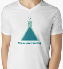 You're Overreacting Chemistry Science Beaker Men's V-Neck T-Shirt