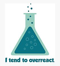 I Tend To Overreact Chemistry Science Beaker Photographic Print