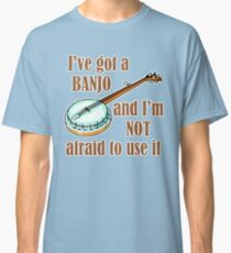 I've Got a Banjo Classic T-Shirt