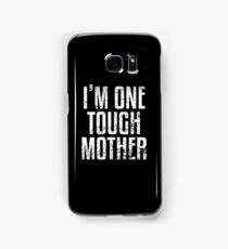 I'm One Tough Mother Samsung Galaxy Case/Skin