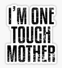 I'm One Tough Mother Sticker