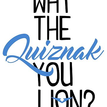 Why The Quiznak by Astrous