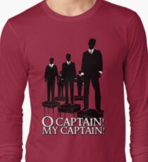 O Captain! My Captain! Long Sleeve T-Shirt