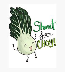 Shout for Choy Photographic Print