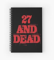 27 AND DEAD Spiral Notebook