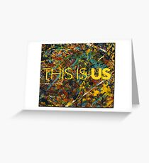 This is Us Painting Greeting Card