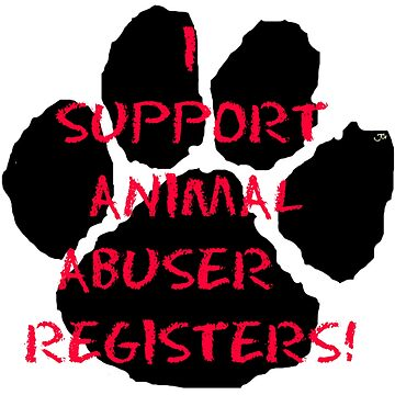 I support Animal Abuser Registers! by justice4mary