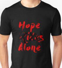 Hope Rides Alone Unisex T-Shirt